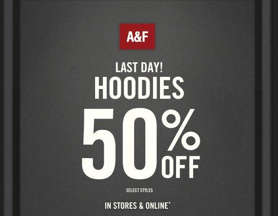 A&F LAST DAY! HOODIES 50% OFF