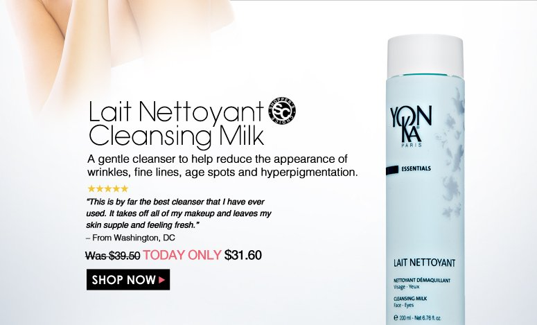 "Shopper's Choice. 5 Stars Lait Nettoyant Cleansing Milk A gentle cleanser to help reduce the appearance of wrinkles, fine lines, age spots and hyperpigmentation. ""This is by far the best cleanser that I have ever used. It takes off all of my makeup and leaves my skin supple and feeling fresh."" – From Washington, DC Was $39.50 Now $31.60 Shop Now>>"