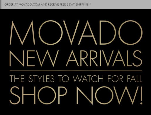 Movado New Arrivals - The Styles to Watch for Fall - SHOP NOW!
