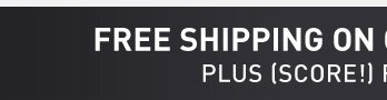 FREE SHIPPING ON ORDERS OVER $49*PLUS (SCORE!) FREE RETURNS