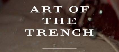 Art of the Trench