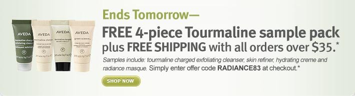 ends tomorrow. free 4 piece tourmaline sample pack plus free shipping with all orders over $35. shop now.