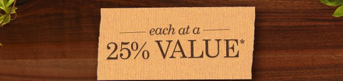 EACH  at a 25 percent VALUE
