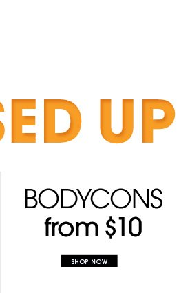 Bodycons from $10