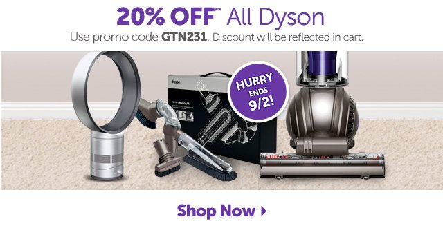 20% OFF** All Dyson - Use promo code GTN231 - Shop Now