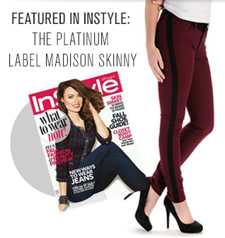 FEATURED IN INSTYLE: THE PLATINUM LABEL MADISON SKINNY