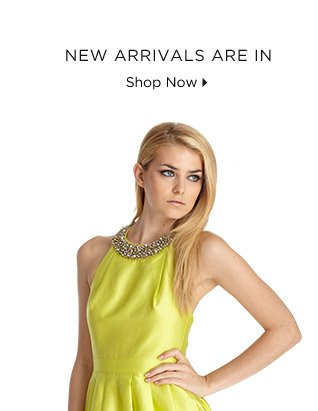 New Arrivals Are In!
