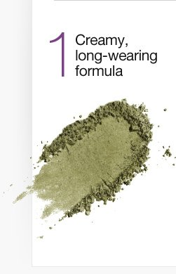1) Creamy, long-wearing formula