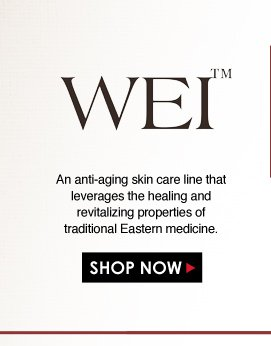 WEI An anti-aging skin care line that leverages the healing and revitalizing properties of traditional Eastern medicine. Shop Now>>