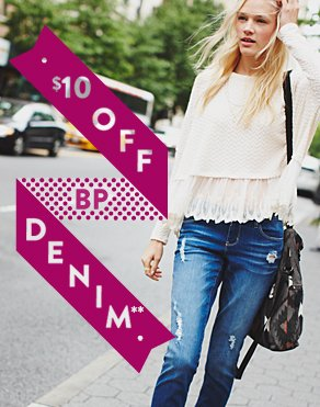 • $10 OFF BP DENIM** •