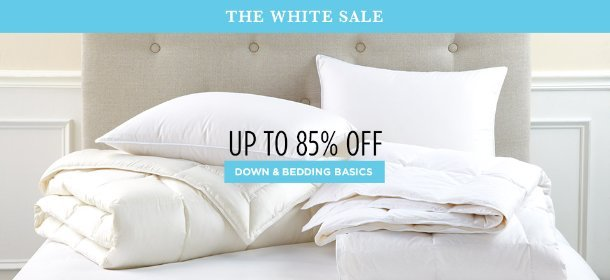WHITE SALE: DOWN & BEDDING BASICS UP TO 85% OFF, Event Ends August 25, 4:00 PM PT >
