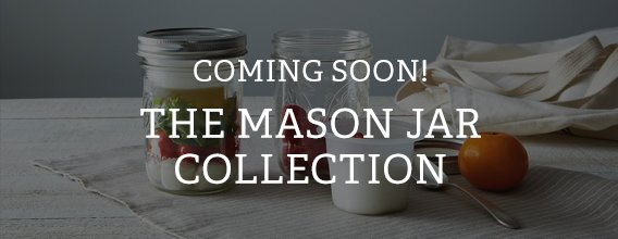 Coming Soon! The Mason Jar Collection