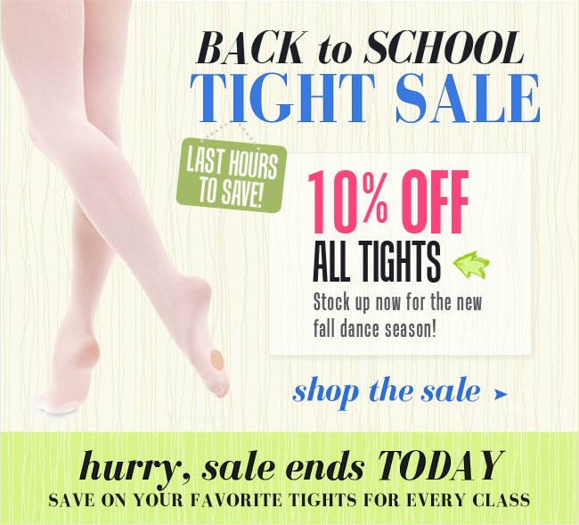 Last chance to enjoy 10% off all tights.