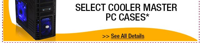 20% OFF SELECT COOLER MASTER PC CASES!*