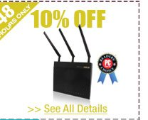 48 HOURS ONLY! 10% OFF SELECT WIRELESS AC ROUTERS!*