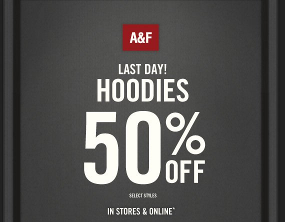 A&F LAST DAY! HOODIES 50% OFF