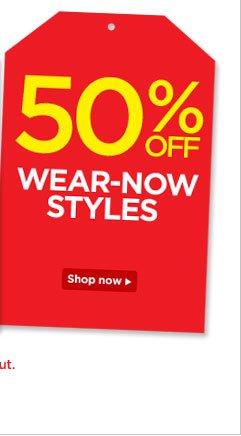 50% Off Wear-Now Styles