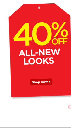 40% Off All-New Looks