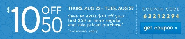 $10 OFF $50. Limited Exclusions. Get coupon.
