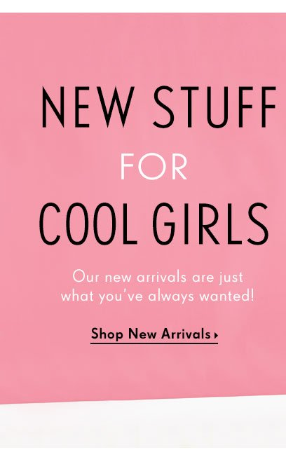 New Stuff for Cool Girls