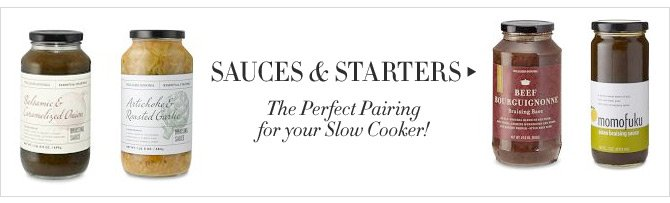 SAUCES & STARTERS -- The Perfect Pairing for your Slow Cooker!