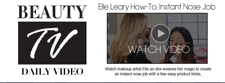 Beauty TV Daily Video Elle Leary How-To: Instant Nose Job Watch makeup artist Elle as she weaves her magic to create an instant nose job with a few easy product tricks. Watch Video>>