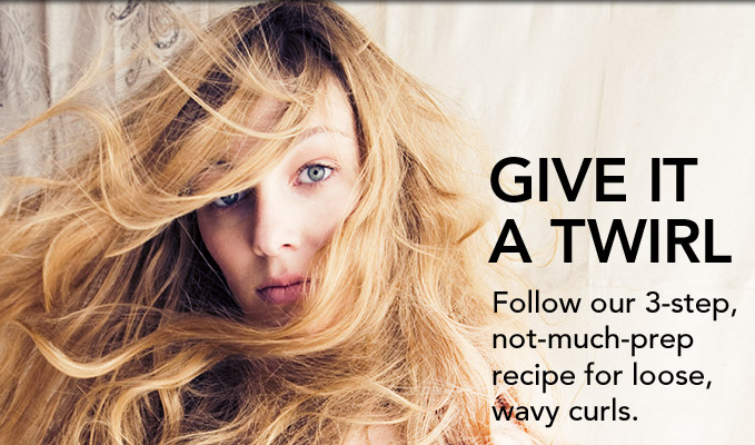 Give it a twirl. Follow our 3–step, not–much–prep recipe for loose, wavy curls