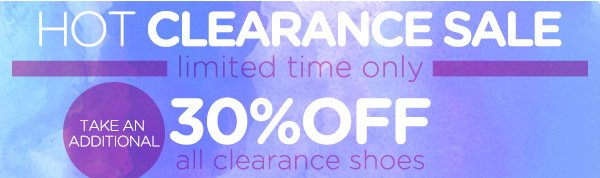 Hot Clearance Sale! 30% Off All Clearance Shoes