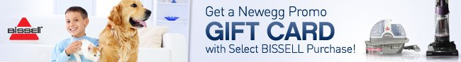 Get a Newegg Promo GIFT CARD with Select BISSELL Purchase!