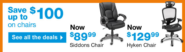 Save up  to $100 on chairs! See all the deals. Siddons chair, now $89.99. Hyken  chair, now $129.99.