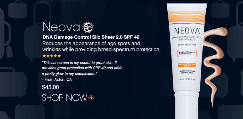 "Shopper's Choice. 5 Stars Neova DNA Damage Control Silc Sheer 2.0 SPF 40  Reduces the appearance of age spots and wrinkles while providing broad-spectrum protection. ""This sunscreen is my secret to great skin. It provides great protection with SPF 40 and adds a pretty glow to my complexion."" – From Acton, CA $45.00 Shop Now>>"