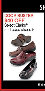 $40 off Select Clarks® and b.o.c shoes