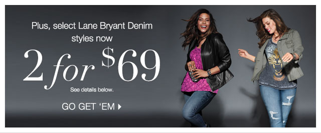 Select Lane Bryant Denim 2 for $69