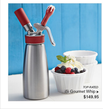 TOP-RATED -- iSi Gourmet Whip, $149.95