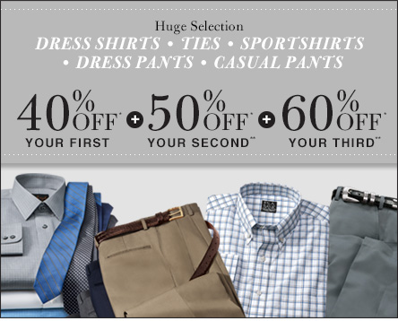 Dress Shirts, Ties, Sportshirts & Pants - 40% Off* Your 1st + 50% Off* Your 2nd** + 60% Off* Your 3rd**