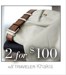 2 for $100 USD - Traveler Khakis