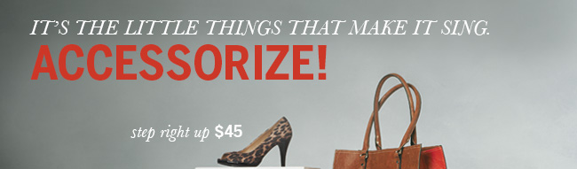 It's the little things that make it sing... Accessorize! Step right up (leopard peep-toe) $45