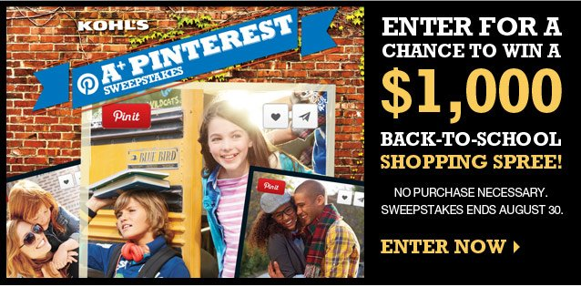 A+ Pinterest Sweepstakes. Enter for a chance to win a $1,000 back-to-school shopping spree! No purchase necessary. Sweepstakes ends August 30. ENTER NOW