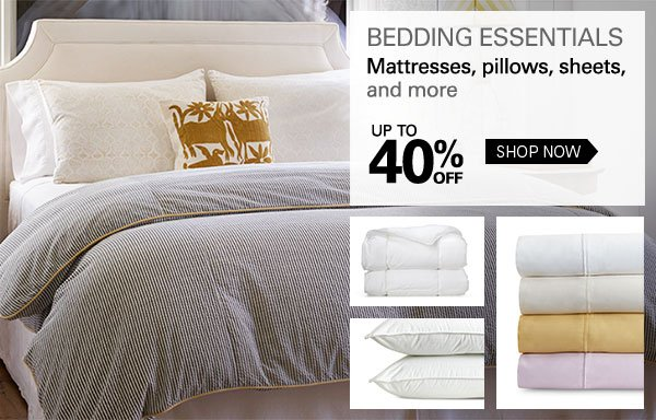 Bedding Essentials: Mattresses, pillows, sheets, and more. Up to 40% off. Shop now