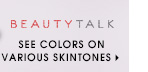 Beauty Talk. See colors on varios skintones