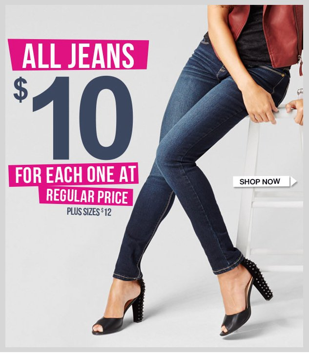 ALL JEANS! $10 for Each One at Regular Price. Plus Sizes - BOGO  $12! SHOP NOW!
