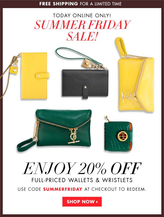 ENJOY 20% OFF WALLETS & WRISTLETS