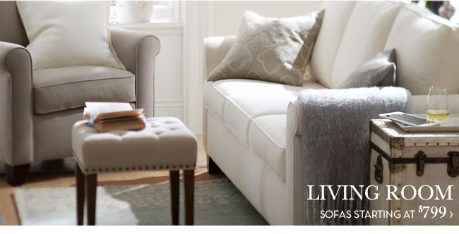 LIVING ROOM - SOFAS STARTING AT $799