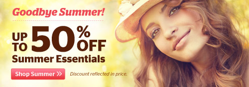 Goodbye Summer! Up to 50% off Summer Essentials