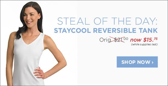 Steal of the day: Staycool reversible tank. Orig. $21.00, now $15.75. While supplies last. Shop now!
