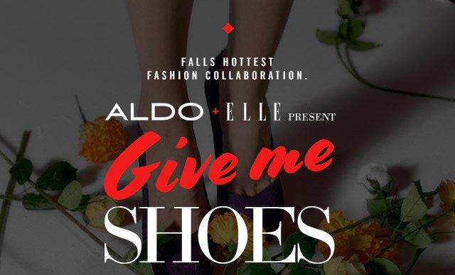 ALDO + ELLE Present Give me Shoes