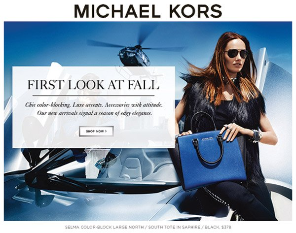 MICHAEL KORS. FIRST LOOK AT FALL. Chic color-blocking. Luxe accents. Accessories with attitude. Our new arrivals signal a season of edgy elegance. Shop now.