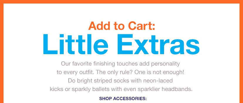Add to Cart: Little Extras | SHOP ACCESSORIES: