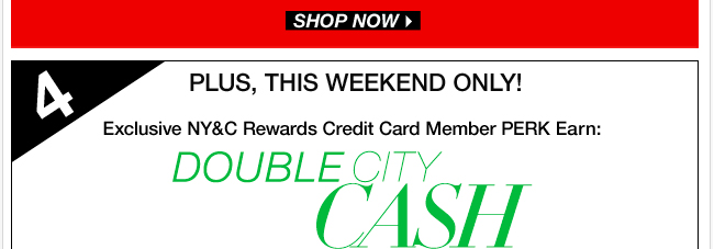 NY&C Rewards Credit Card Members receive Double City Cash this weekend Only!