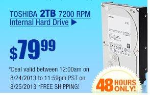 $79.99 -- TOSHIBA 2TB 7200 RPM Internal Hard Drive